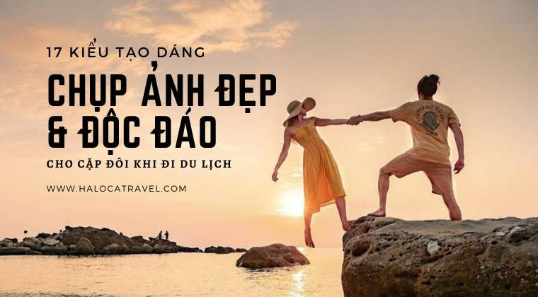 17 Kieu Chup Anh Dep Cho Cap Doi Khi Di Du Lich